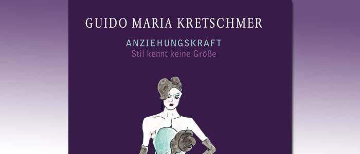 Anziehungskraft von Guido Maria Kretschmer