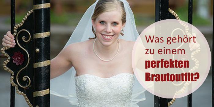 Brautmode: Was gehört alles dazu am schönsten Tag des Lebens?