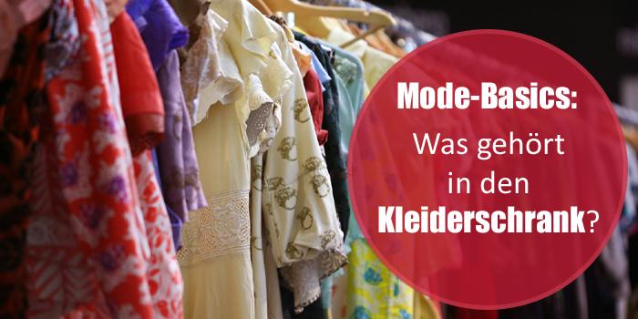 Modebasics: Was gehört in den Kleiderschrank?