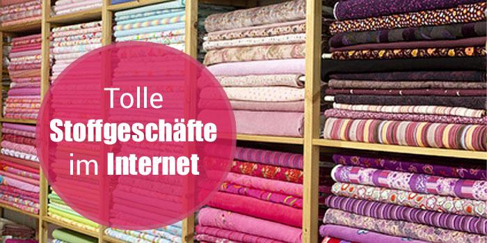 Mode-Empfehlungen online: Tolle Stoffgeschäfte im Internet für Hobbyschneiderinnen