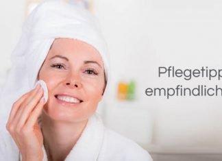 Pflegetipps für empfindliche Haut