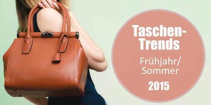 Die Handtaschen-Trends für Frühjahr/Sommer 2015